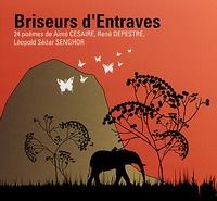 Aimé Césaire et René Depestre - Briseurs d'entraves - CD audio.