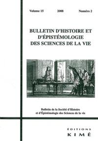 Philippe Huneman et Patrick Singy - Bulletin d'histoire et d'épistémologie des sciences de la vie Volume 15 N° 2/2008 : .