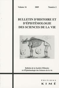 Alain Salter et Charles T. Wolfe - Bulletin d'histoire et d'épistémologie des sciences de la vie Volume 16 N° 2/2009 : .