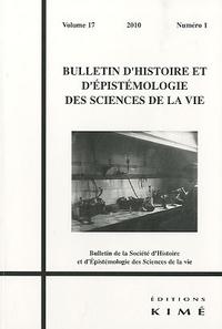 Laurent Loison - Bulletin d'histoire et d'épistémologie des sciences de la vie Volume 17 N° 1/2010 : La biologie parisienne à la fin du XIXe siècle.