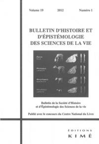 Gabriel Gohau et Elodie Giroux - Bulletin d'histoire et d'épistémologie des sciences de la vie Volume 19 N° 1/2012 : Bulletin d'histoire et d'épistémologie...19/1.