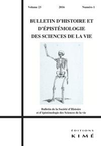 Jean Gayon et Emmanuel d' Hombres - Bulletin d'histoire et d'épistémologie des sciences de la vie Volume 23 N° 1/2016 : .