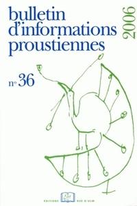 Bernard Brun et  Collectif - Bulletin d'informations proustiennes N° 36 2006 : .