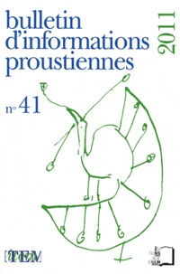 Nathalie Mauriac Dyer - Bulletin d'informations proustiennes N° 41, 2011 : .