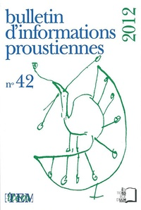 Nathalie Mauriac Dyer - Bulletin d'informations proustiennes N° 42, 2012 : .
