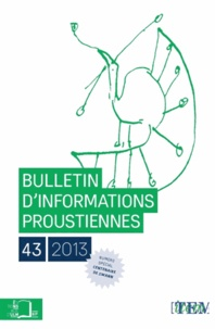 Nathalie Mauriac Dyer - Bulletin d'informations proustiennes N° 43/2013 : .
