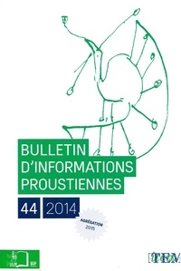 Nathalie Mauriac Dyer - Bulletin d'informations proustiennes N° 44/2014 : .