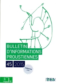 Nathalie Mauriac Dyer - Bulletin d'informations proustiennes N° 45/2015 : .