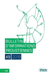 Nathalie Mauriac Dyer - Bulletin d'informations proustiennes N° 49/2019 : .