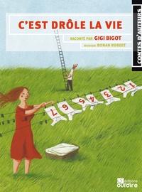 Gigi Bigot - C'est drôle la vie. 1 CD audio
