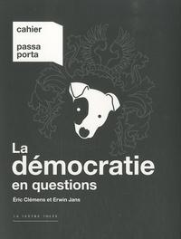 Eric Clémens et Erwin Jans - Cahier Passa Porta N° 2 : La démocratie en questions.