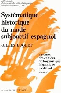 Gilles Luquet - Cahiers de linguistique hispanique médiévale Annexe N° 5 : Systématique historique du mode subjonctif espagnol.