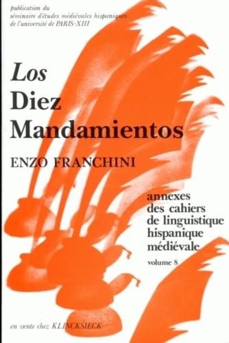 Enzo Franchini - Cahiers de linguistique hispanique médiévale Annexe N° 8 : Los diez Mandamientos.