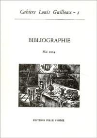 Annick Le Chanu et Dominique Grellard - Cahiers Louis Guilloux N° 1, Mai 2004 : Bibliographie.
