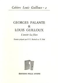 Pierre-Yves Kerloc'h et Yves Prié - Cahiers Louis Guilloux N° 2 : Georges Palante & Louis Guilloux - L'amitié - La fêlure.