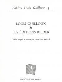 Pierre-Yves Kerloc'h - Cahiers Louis Guilloux N° 3 : Louis Guilloux & les éditions Rieder.