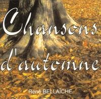 René Bellaïche - Chansons d'automne. 1 CD audio