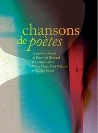 René Bellaïche et Benoît Dayrat - Chansons de poètes - 15 poèmes chantés de Pierre de Ronsard et Louise Labé à Victor Hugo, Paul Verlaine et Gaston Couté. 1 CD audio