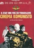 Mila Turajlic - Cinema Komunisto - Il était une fois en Yougoslavie. 1 DVD