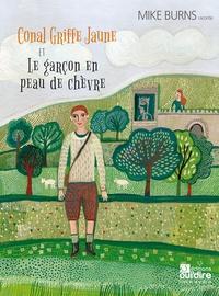 Mike Burns - Conal Griffe Jaune et Le garçon en peau de chèvre. 1 CD audio