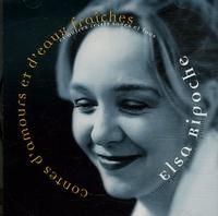 Elsa Ripoche - Contes d'amours et d'eaux fraîches et autres récits sages et fous - CD audio.