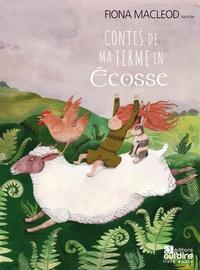 Fiona MacLeod - Contes de ma ferme en Ecosse. 1 CD audio