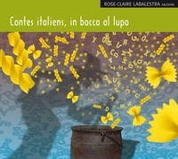 Rose-Claire Labalestra - Contes italiens, in bocca al lupo - CD audio.