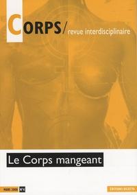 Annie Hubert et Jean-Pierre Poulain - Corps N° 4, Mars 2008 : Le corps mangeant.