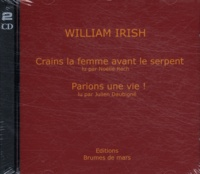 William Irish - Crains la femme avant le serpent ; Parions une vie !. 2 CD audio