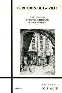 Christian Chelebourg et Serge Meitinger - Créé N° 1 : Ecritures de la ville.