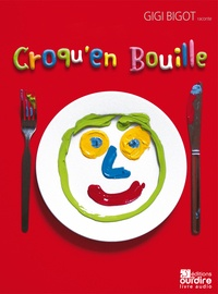 Gigi Bigot et Mathieu Desailly - Croqu'en bouille. 1 CD audio
