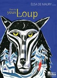 Elisa de Maury - Dans les yeux du loup. 1 CD audio