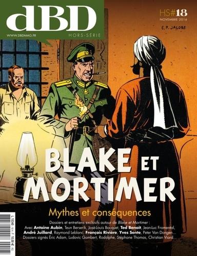 Dbd Editions - DBD Hors-série N° 18 : Blake et Mortimer - Mythes et conséquences.