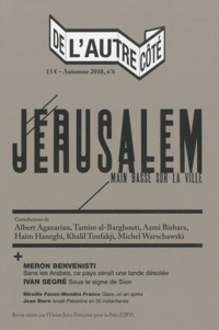 Frank Eskenazi - De l'autre côté N° 6, Automne 2010 : Jérusalem.