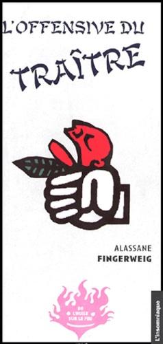 Alassane Fingerweig - De l'huile sur le feu N° 10, Avril 2004 : L'offensive du traître.