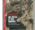Emile Zola - Des bêtes et des hommes - Petites histoires d'animaux qui nous parlent si bien des hommes. 1 CD audio