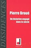 Jean-Guillaume Lanuque - Dissidences N° 11, Mai 2012 : Pierre Broué, un historien engagé dans le siècle.