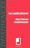 Vincent Chambarlhac et David Hamelin - Dissidences N° 12, Novembre 2012 : Les syndicalismes dans l'horizon révolutionnaire.