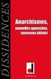 David Berry et David Hamelin - Dissidences N° 14, janvier 2015 : Anarchismes - Nouvelles approches, nouveaux débats.