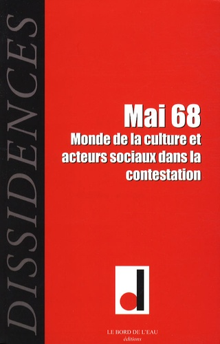Jean-Paul Salles - Dissidences N° 4, Avril 2008 : Mai 68 - Monde de la culture et acteurs sociaux dans la contestation.