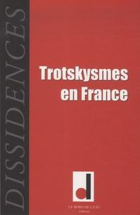 Jean-Guillaume Lanuque et Georges Ubbiali - Dissidences N° 6, avril 2009 : Trotskysmes en France.