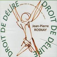 Jean-Pierre Rosnay - Droit de délire. 1 CD audio