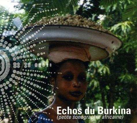 Patrick Saonit - Echos du Burkina (petite sonographie africaine) - CD audio.