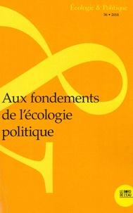 Jean-Paul Deléage - Ecologie et Politique N° 56/2018 : Aux fondements de l'écologie politique.