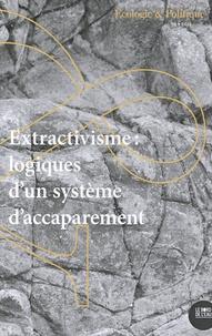 Estelle Deléage - Ecologie et Politique N° 59/2019 : Extractivisme : logiques d'un système d'accaparement.
