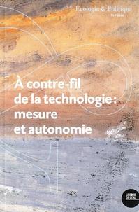 Estelle Deléage - Ecologie et Politique N° 61/2020 : A contre-fil de la technologie : mesure et autonomie.