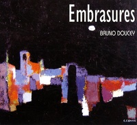 Bruno Doucey - Embrasures. 1 CD audio