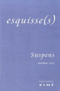 Antoine Nastasi - Esquisse(s) N° 15, automne 2019 : Suspens.