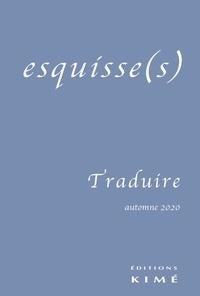 Antoine Nastasi - Esquisse(s) N° 17, automne 2020 : Traduire.