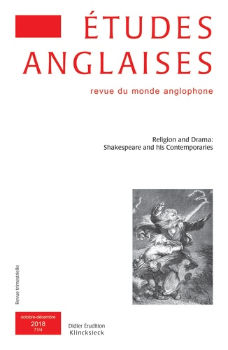 Etudes anglaises N° 4/2018 Religion and drama. Shakespeare and his contemporaries